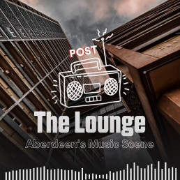 The Lounge - Post Aberdeen